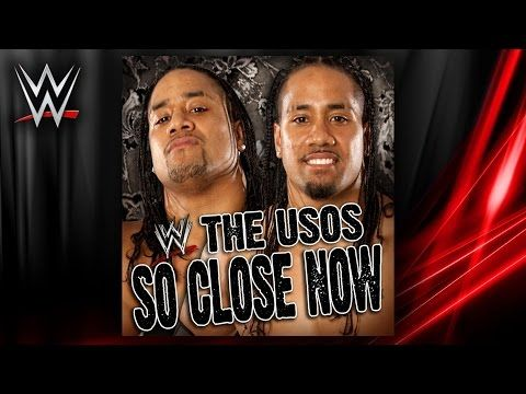 """2014: The Usos 4th WWE Theme Song - """"So Close  Now"""" (w/ Siva Tau Intro) + Download Link ᴴᴰ - YouTube"""