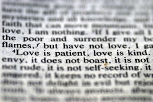 Love never fails. 1 Corinthians 13:4-8