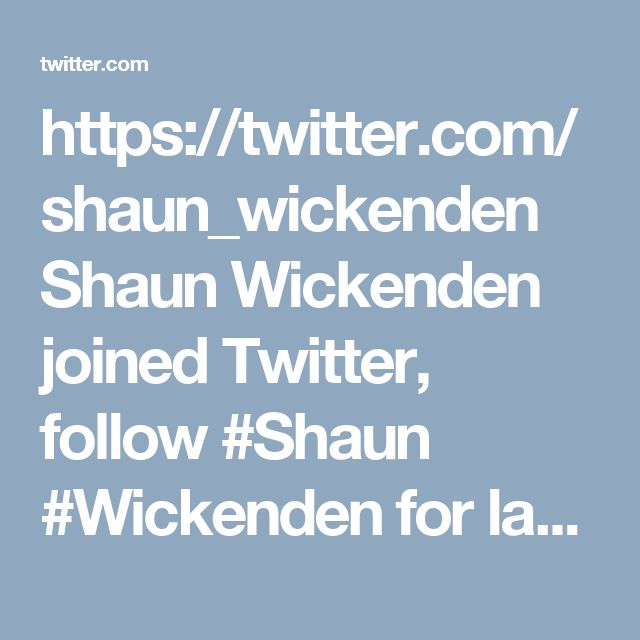 https://twitter.com/shaun_wickenden Shaun Wickenden joined Twitter, follow #Shaun #Wickenden for latest new tweets and new trendy attire for both men and women.