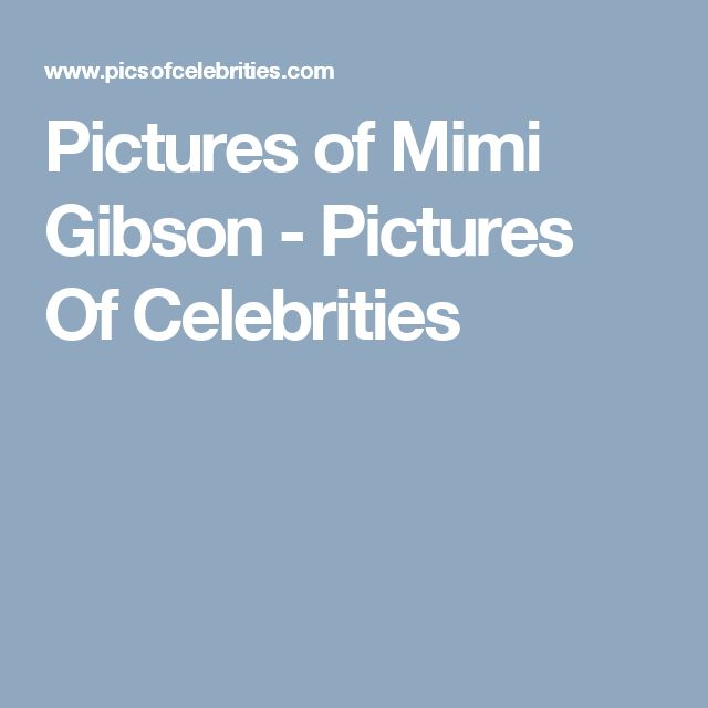 Pictures of Mimi Gibson - Pictures Of Celebrities