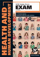 A+ Health and Human Development Exam VCE Units 3 & 4,1st Edition