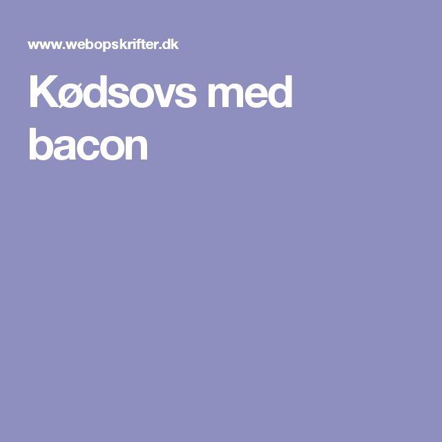 Kødsovs med bacon