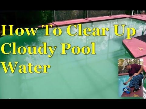 Cloudy Pool Water: Swimming Pool Care, Instructions, Maintenance, Reasons