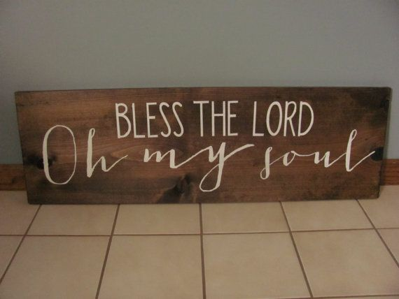 Bless the Lord Oh my soul wooden sign by ThreeSixteenLove on Etsy, $35.00