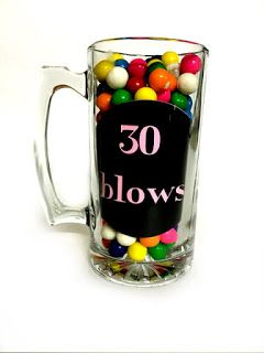 30 Blows! Gumballs in a beer mug ~ Perfect Birthday Gift / Present for 30, 40, 50, 60, or any other number!