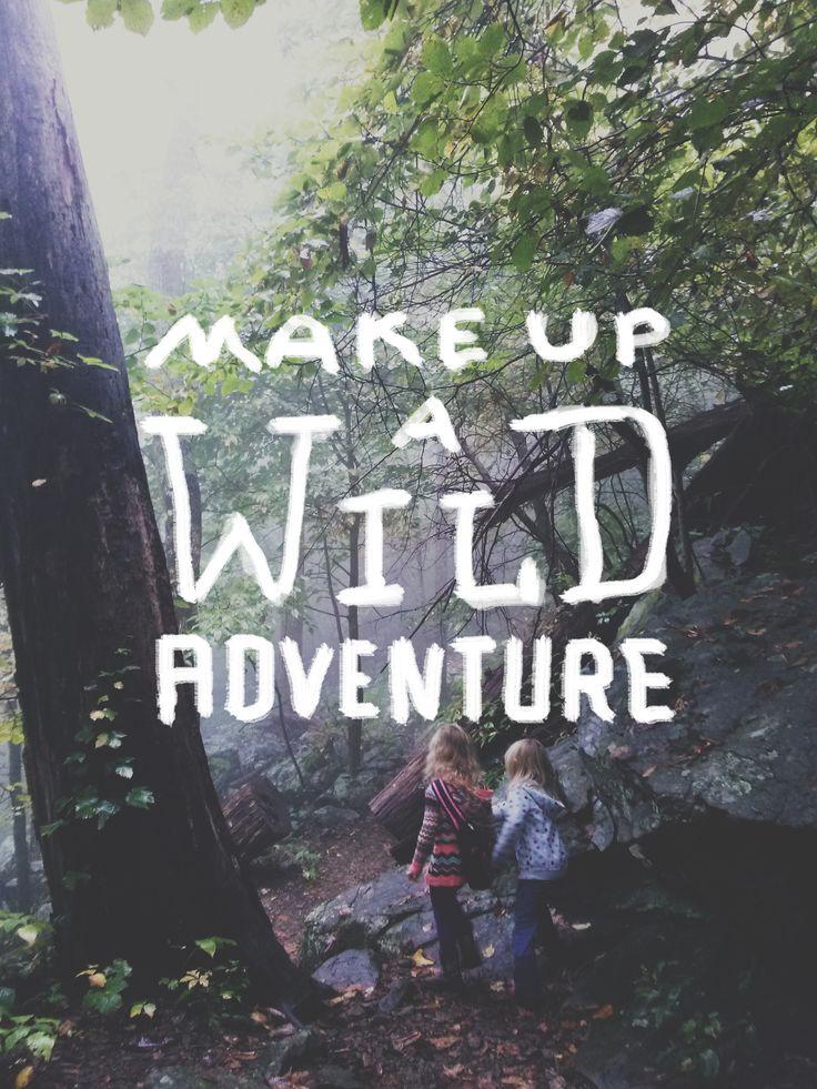 Make up a wild adventure. #FamilyTrails