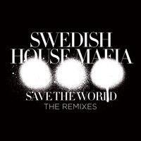Swedish House Mafia - Save The World (AN21 + Max Vangeli Remix) by officialswedishhousemafia on SoundCloud