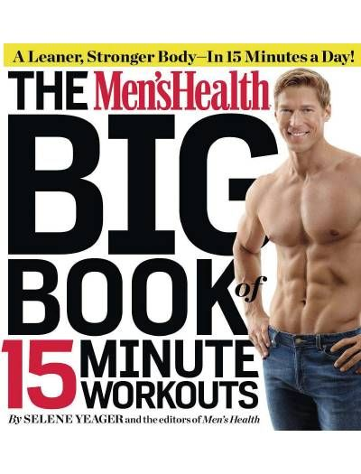 Men's Health Big Book of 15-Minute Workouts