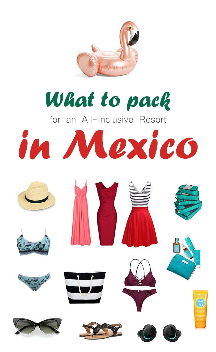 What To Pack For An All-Inclusive Resort In Mexico.  It is not easy to figure out what to pack for an all inclusive resort in Mexico. Especially if you havent been to one before.