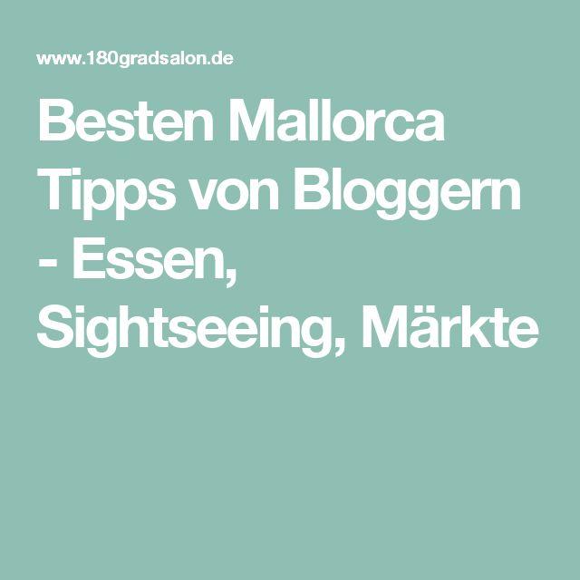 Besten Mallorca Tipps von Bloggern - Essen, Sightseeing, Märkte