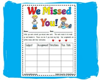 "When students are absent, place one of these ""We Missed You"" pages at their desk. Each time you hand out a new assignments, attach it to the sheet with directions. At the end of the day, you have a form, and all of the work for when your student returns."