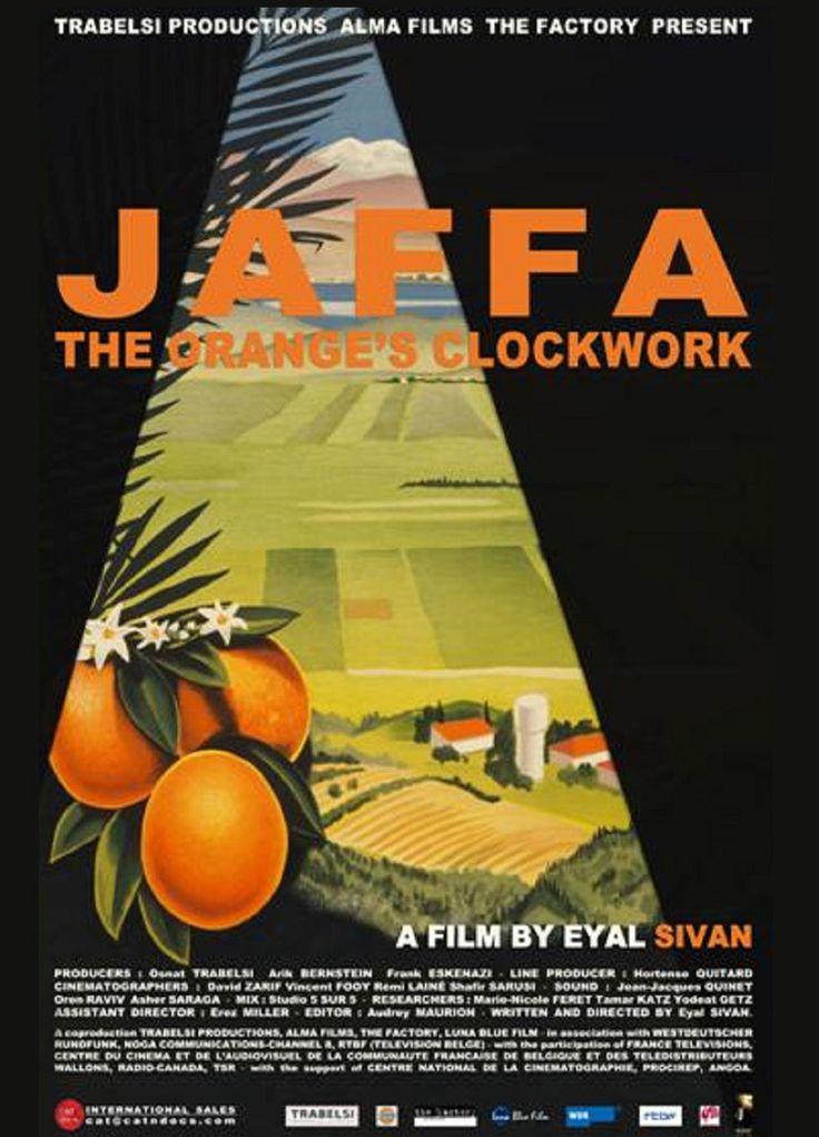 """Jaffa, the Orange's Clockwork"", documentary film poster, 2009. The untold story behind the brand, of what was once an industry of Arabs and Jews in Palestine."