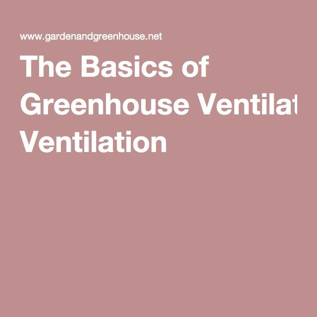 The Basics of Greenhouse Ventilation