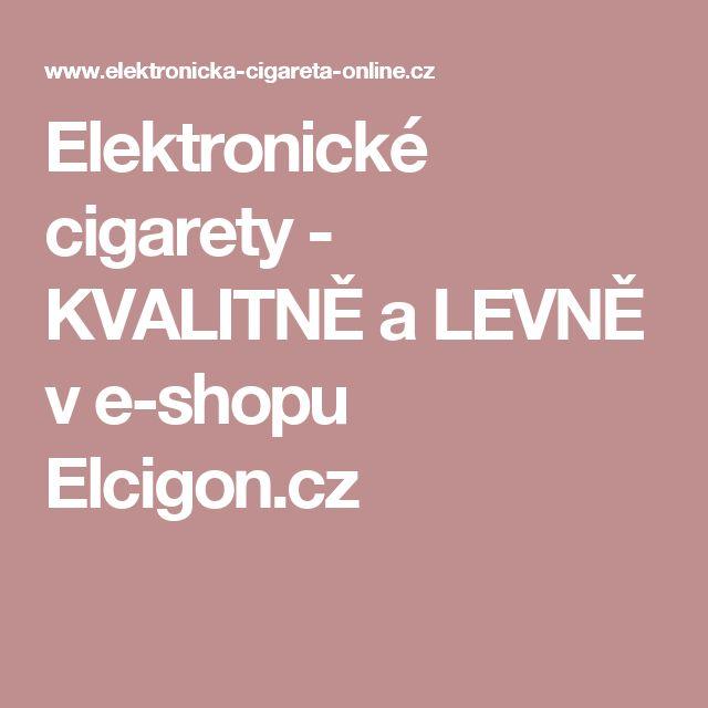 Elektronické cigarety - KVALITNĚ a LEVNĚ v e-shopu Elcigon.cz