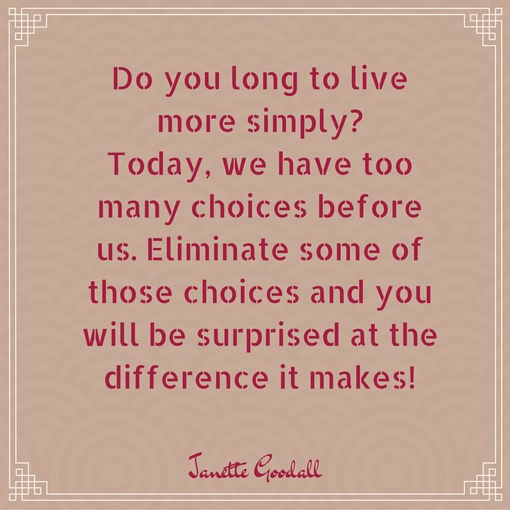 Do you long to live more simply? You can! #livesimply #befree #clutterfree janettegoodall.com/livesimply/