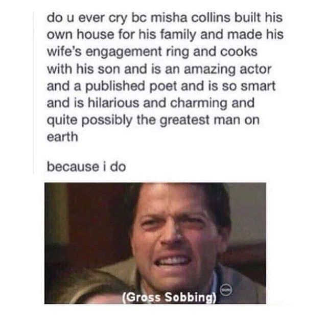 Misha Collins is such a great man and has helped me a lot. A lot of people don't about how an amazing person Misha is and what he has done to make the world a better place. I love Misha so much and he is amazing.