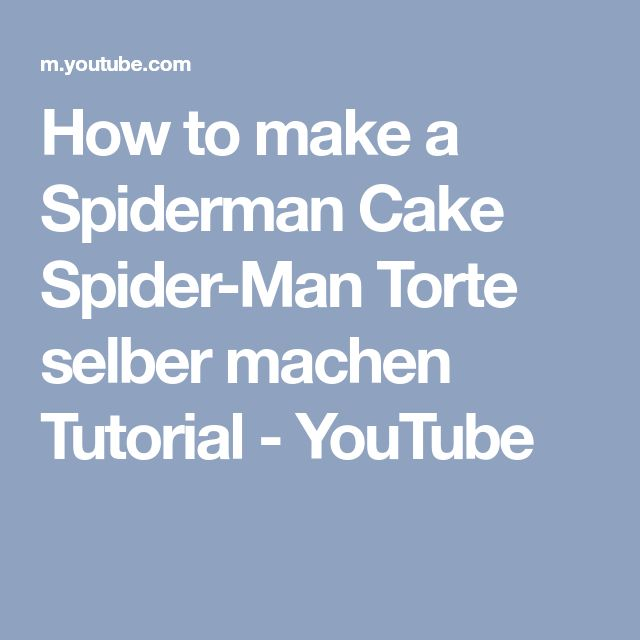 How to make a Spiderman Cake Spider-Man Torte selber machen Tutorial - YouTube