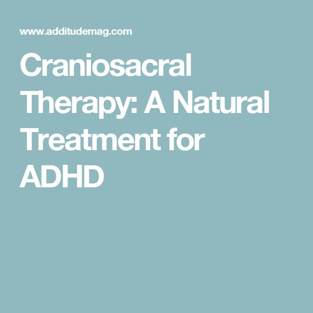Craniosacral Therapy: A Natural Treatment for ADHD
