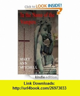 In The Name of the Vampire (Les Histoires de Le Vampire Marquis de Sade) eBook Mary Ann Mitchell ,   ,  , ASIN: B008A6D24C , tutorials , pdf , ebook , torrent , downloads , rapidshare , filesonic , hotfile , megaupload , fileserve