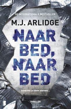 Boekerij : M.J. Arlidge - Naar bed, naar bed