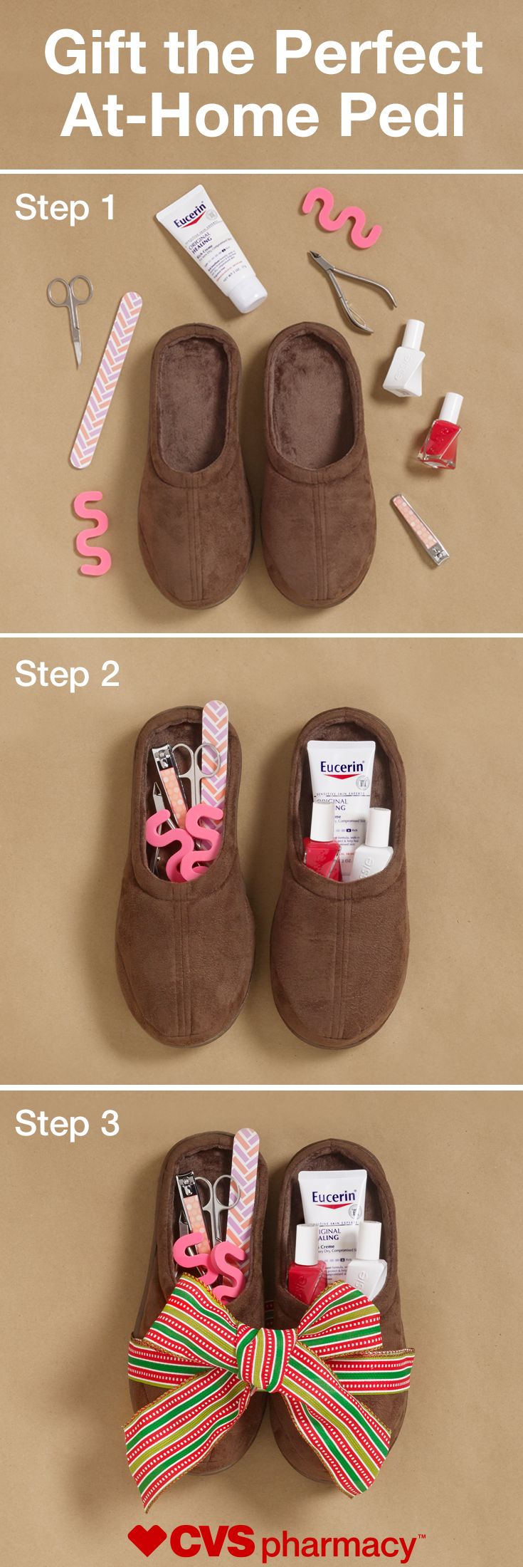 Give the perfect at home pedicure kit!  Step 1: Pick up your pedi supplies and a pair of slippers at CVS Pharmacy.  Step 2: Assemble supplies in the slippers, tucking in the smaller items.  Step 3: Finish with a festive bow.