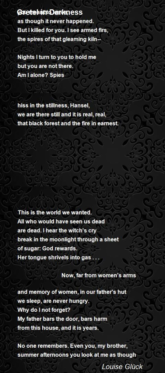 Gretel In Darkness Poem By Louise Gluck Poem Hunter Poems Words Crying