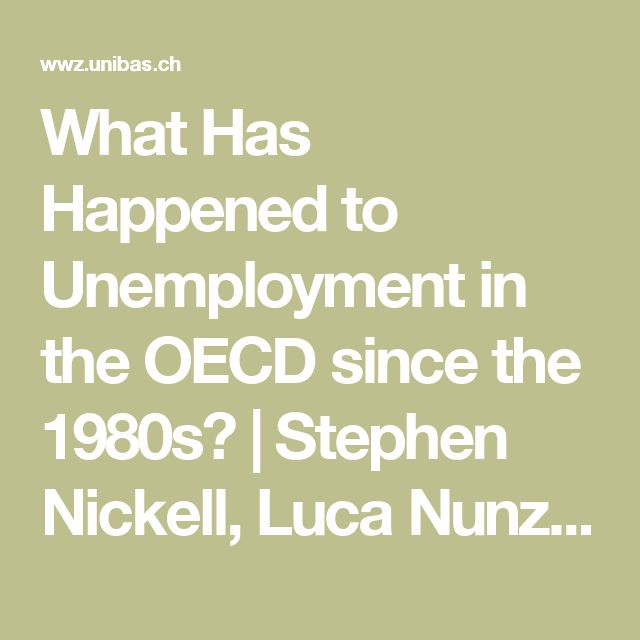 What Has Happened to Unemployment in the OECD since the 1980s?   Stephen Nickell, Luca Nunziata and Wolfgang Ochel   The Economic Journal, 115 ( January), 1–27.  Royal Economic Society 2005. Published by Blackwell Publishing, 9600 Garsington Road, Oxford OX4 2DQ, UK and 350 Main Street, Malden, MA 02148, USA.