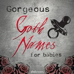 Gorgeous goth names for baby boys and girls