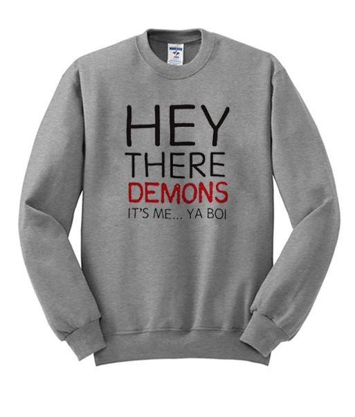 92ea1ec429 Hey There Demons Sweatshirt in 2019 | Famous Sweatshirt Ever | Funny ...