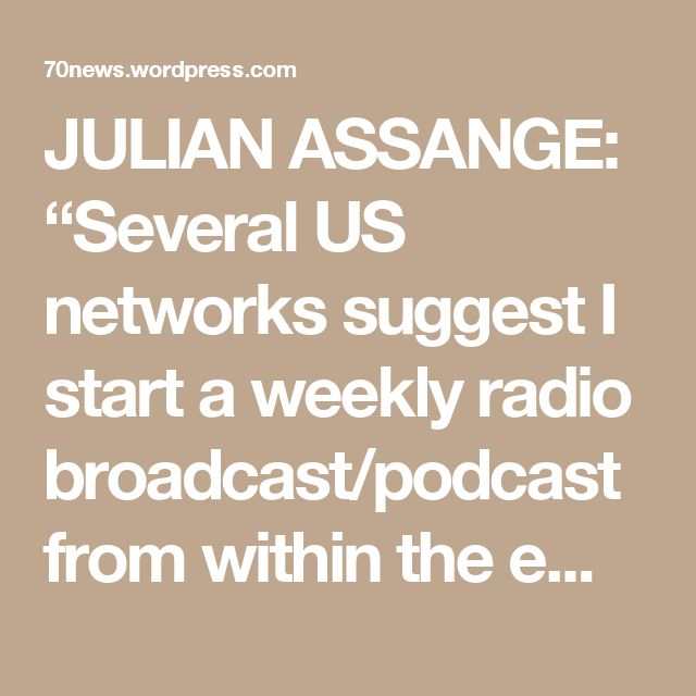 "JULIAN ASSANGE: ""Several US networks suggest I start a weekly radio broadcast/podcast from within the embassy siege. A good idea? Ideas for format, title?"" SEAN HANNITY: ""@JulianAssange If you would like to fill in for me one day I am on over 550 stations and 14 plus million listeners."""