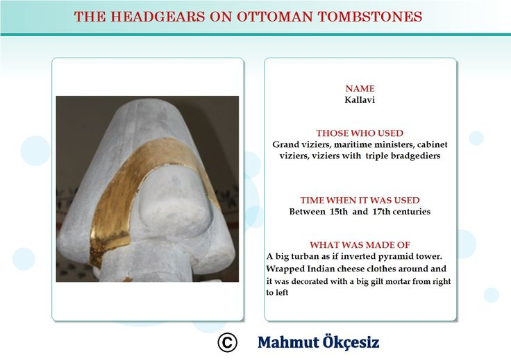 Grand viziers, cabinet viziers and governors of the states in Ottoman empire used to wear this head gear