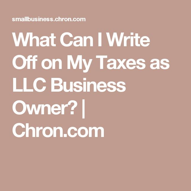 What Can I Write Off on My Taxes as LLC Business Owner? | Chron.com