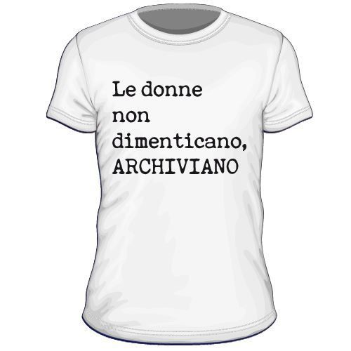 Maglietta personalizzata Le donne non dimenticano archiviano