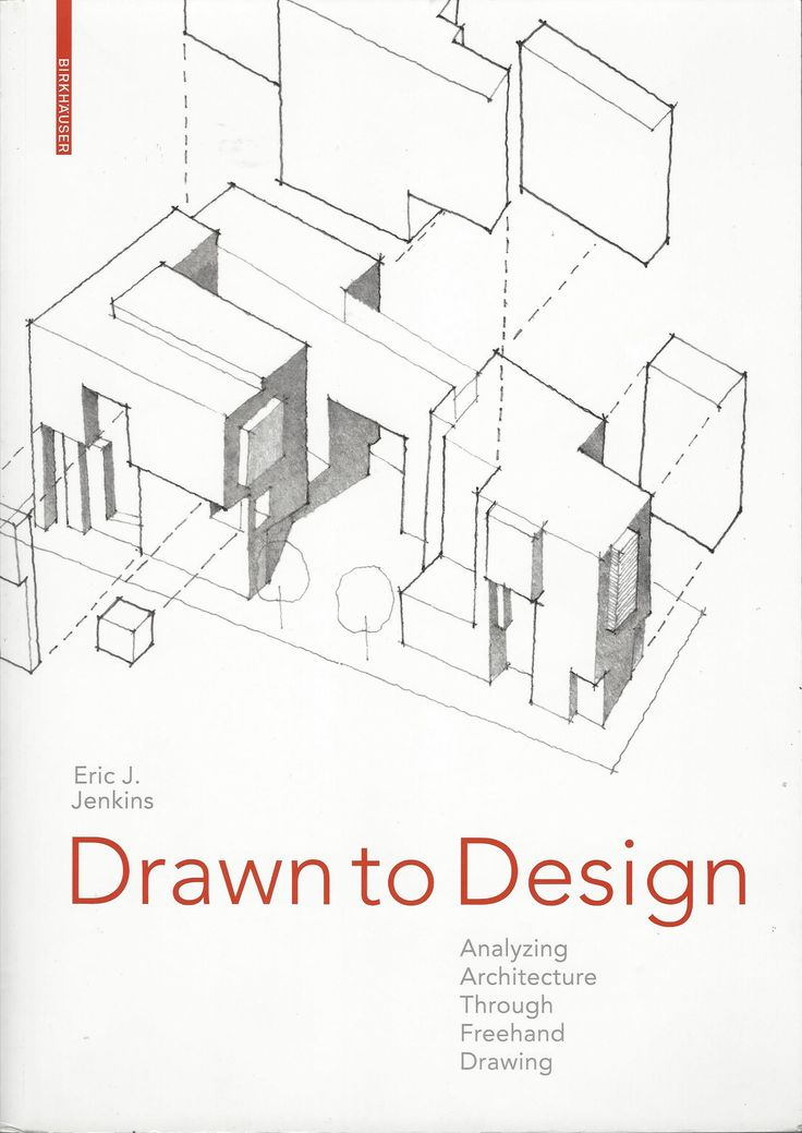 Drawn to design : analyzing architecture through freehand drawing / Jenkins, Eric J., 1964- / Basel : Birkhauser, 2013. / NA 2708 J39