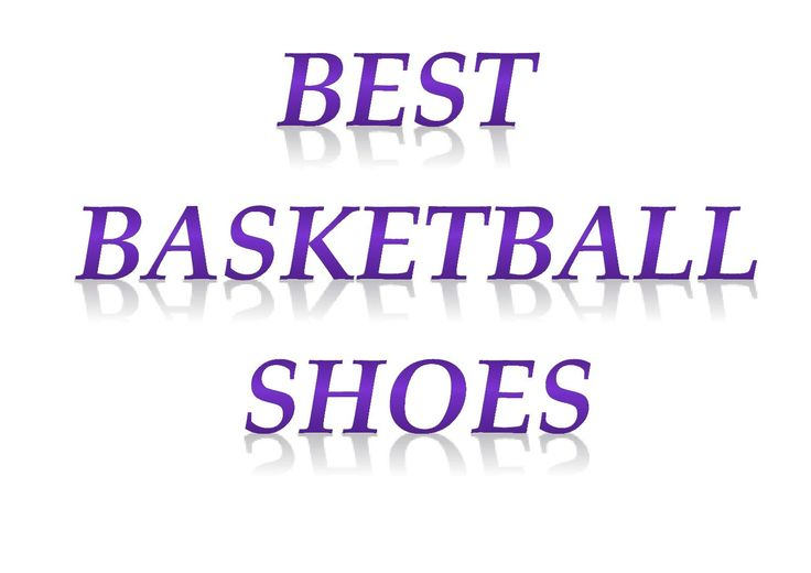 Best basketball shoes http://fitaholicgear.com/best-basketball-shoes/ #bestbasketballshoes2015