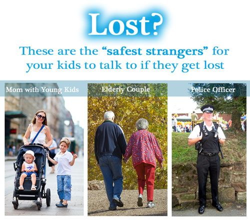 """Child Safety Tip - who is the """"safest"""" stranger for kids to talk to if they get lost. I love this, especially the mom with kids!! so smart. I also like how it's an elderly COUPLE, not just one person.."""