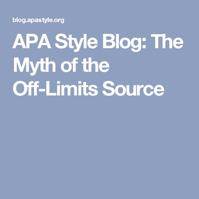 APA Style Blog: The Myth of the Off-Limits Source