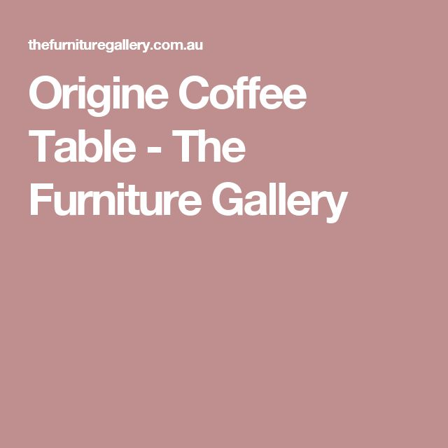 Origine Coffee Table - The Furniture Gallery