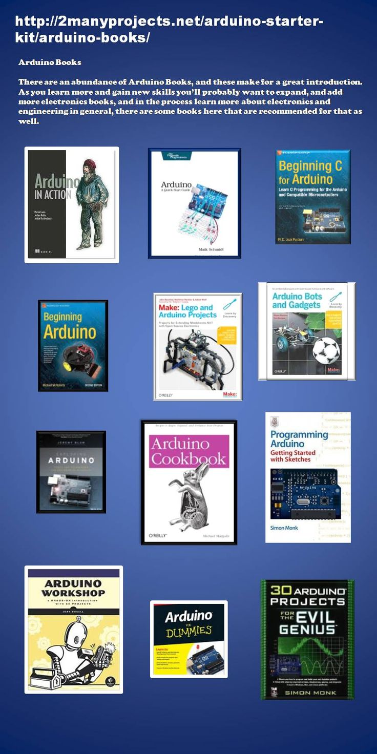 http://2manyprojects.net/arduino-starter-kit/arduino-books/ Amazing and Ideal Arduino books for beginners, intermediate, and advance learning