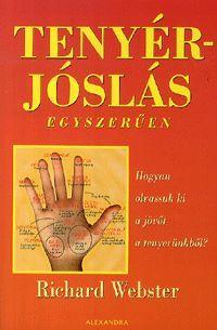Tenyérjóslás egyszerűen könyv - Dalnok Kiadó Zene- és DVD Áruház - Ezoterikus könyvek - Jóslás, álomfejtés