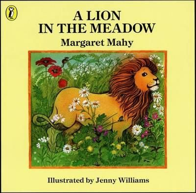 A Lion In The Meadow by Margaret Mahy