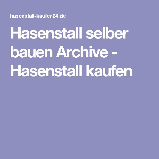 Hasenstall selber bauen Archive - Hasenstall kaufen