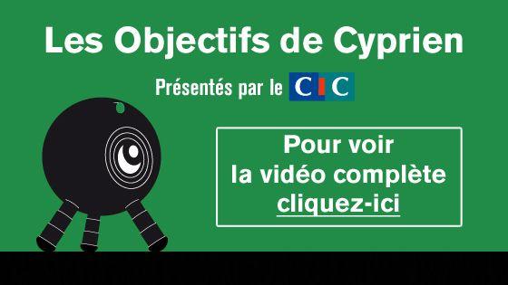 CIC - Les Objectifs de Cyprien - Le CV