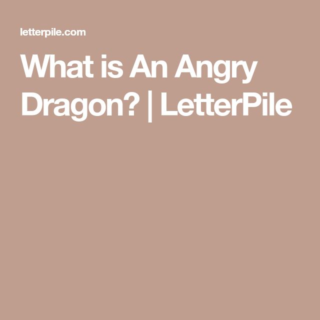 What is An Angry Dragon? | LetterPile