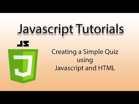 Javascript Tutorial - Building a Quiz using Javascript and
