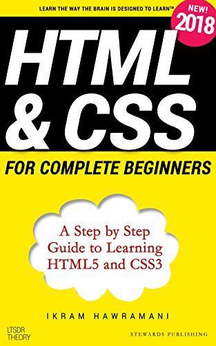 Html Css For Complete Beginners A Step By Step Guide To Learning