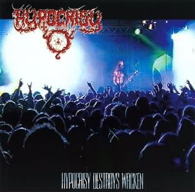 Hypocrisy Destroys Wacken (Live Album)  March 9, 1999