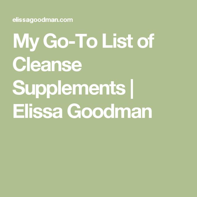 My Go-To List of Cleanse Supplements | Elissa Goodman