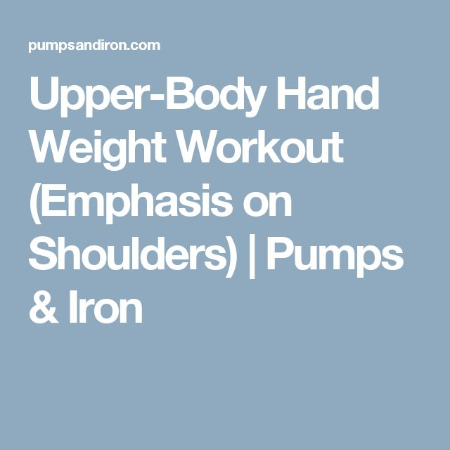 Upper-Body Hand Weight Workout (Emphasis on Shoulders) | Pumps & Iron