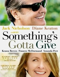 Something's Gotta Give - One of my all-time favorite movies. I've seen it countless times and I basically know it by heart.
